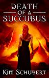 Death of a Succubus (The Succubus Executioner Book 5)