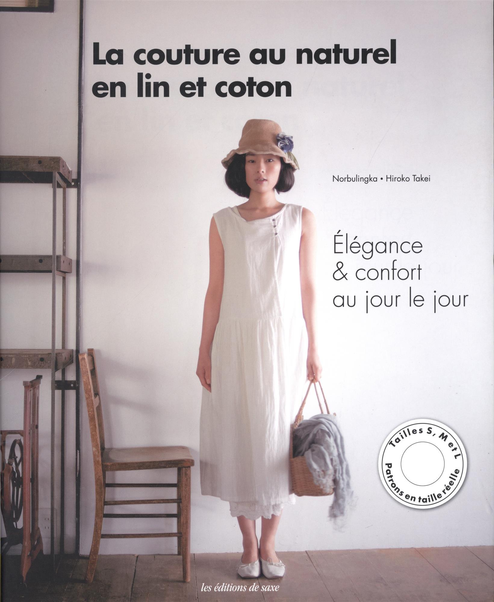 La couture au naturel en lin et coton : Elégance & confort au jour le jour - Tailles S, M et L - Patrons en taille réelle