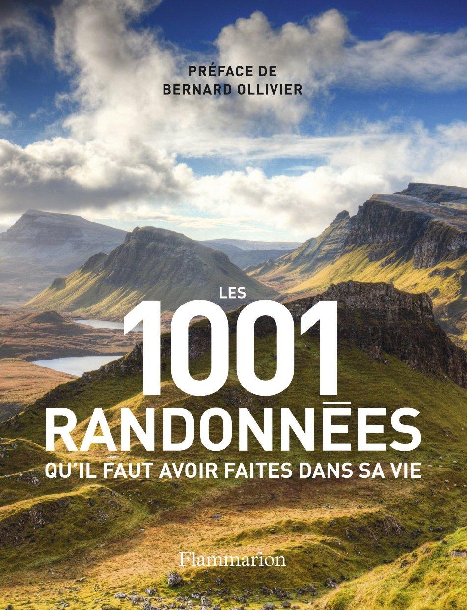 Amazon.fr - Les 1001 randonnées qu'il faut avoir faites dans sa vie -  Collectif, Barry Stone, Bernard Ollivier - Livres