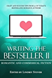 Writing the Bestseller II: Romantic and Commercial Fiction (Romance Writing Masterclass Book 2)