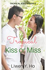 Tropical Kiss or Miss: A Christian Contemporary Romance (Tropical Kisses Book 1) Kindle Edition