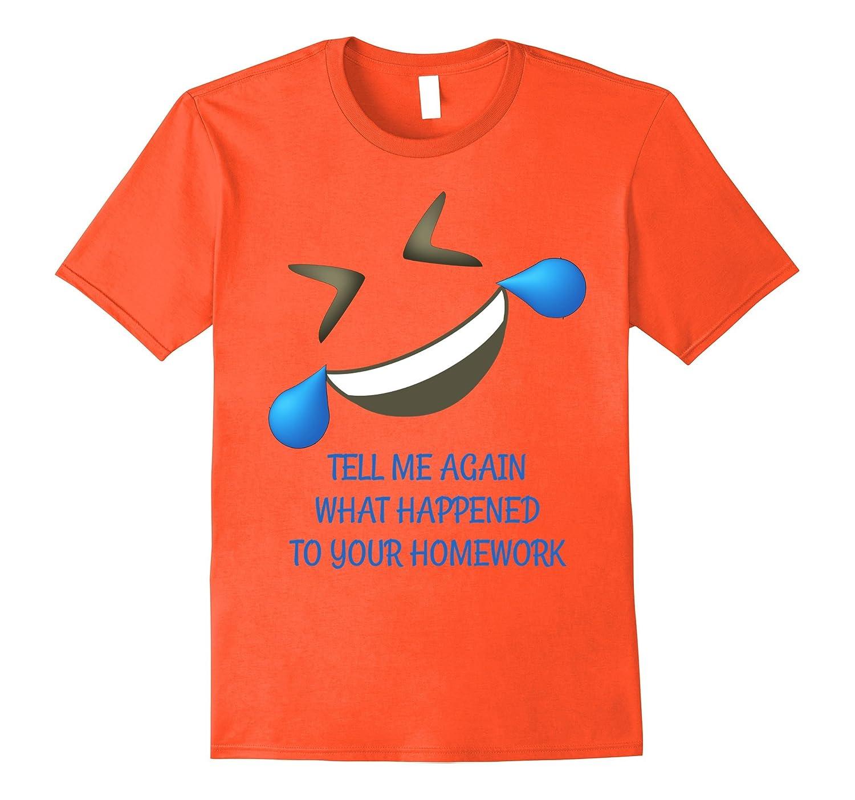 Homework ROFL Emoji Funny Teacher T-Shirt-FL