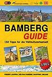 Bamberg-Guide: Stadtführer mit 150 Tipps für die Weltkulturerbestadt