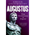 Augustus: From Revolutionary to Emperor (English Edition)