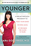 Younger: A Breakthrough Program to Reset Your Genes, Reverse Aging, and Turn Back the Clock 10 Years (English Edition)