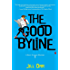 The Good Byline: A Riley Ellison Mystery (Riley Ellison Mysteries)