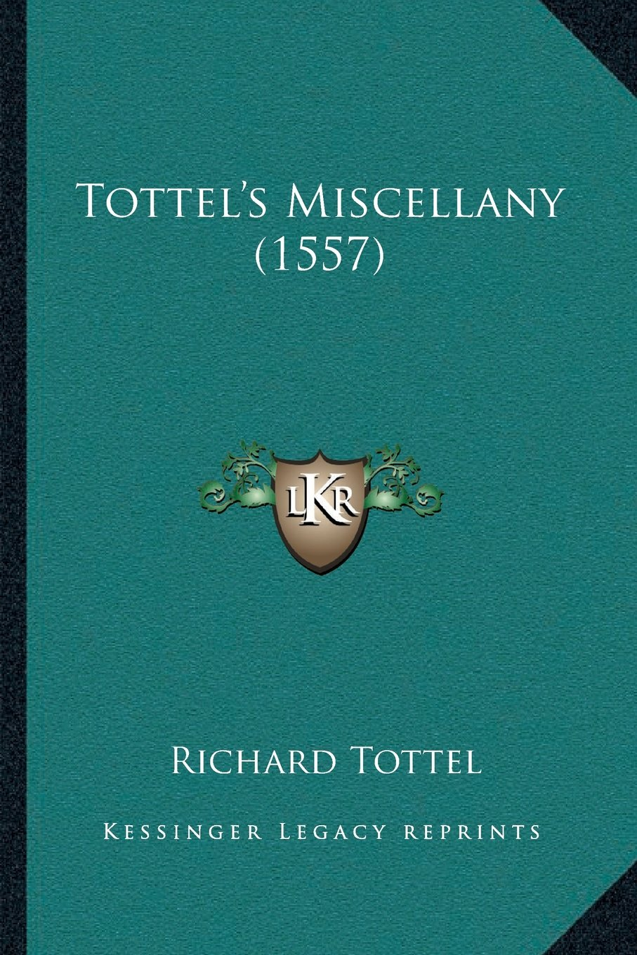 Tottel\'s Miscellany (1557): Richard Tottel: 9781166310202: Amazon ...