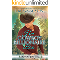 Her Cowboy Billionaire Boss: A Whittaker Brothers Novel (Christmas in Coral Canyon Book 2) book cover