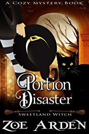 Portion Disaster (Sweetland Witch) (A Cozy Mystery Book)