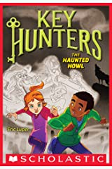 The Haunted Howl (Key Hunters #3) Kindle Edition