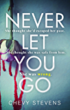 Never Let You Go: A heart-stopping psychological thriller you won't be able to put down