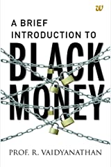 A Brief Introduction to Black Money Kindle Edition