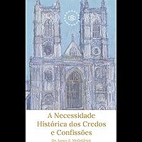 A Necessidade Histórica de Credos e Confissões