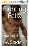 Fighting Felix: War Angel's MC