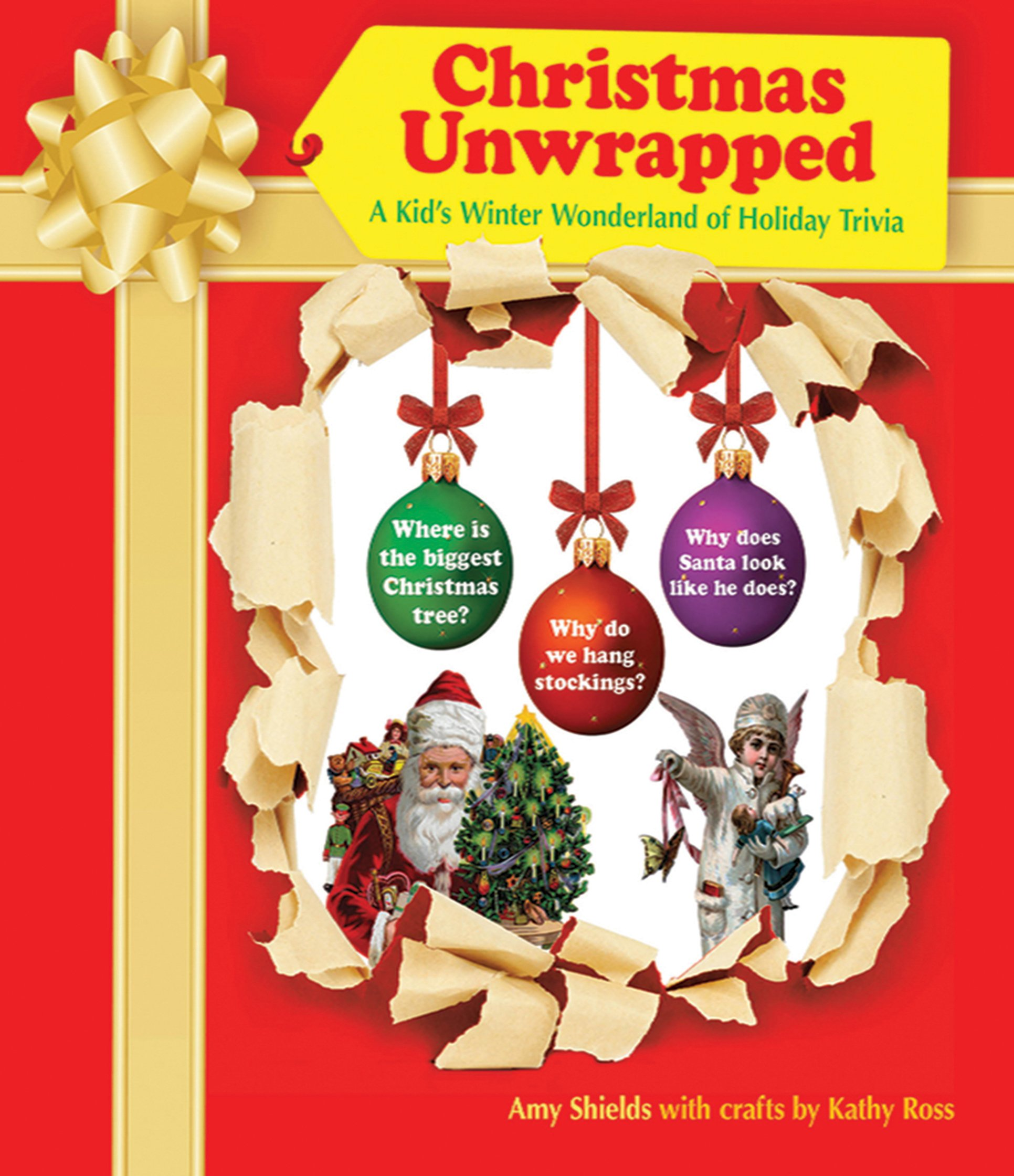 Christmas Unwrapped: A Kid\'s Winter Wonderland of Holiday Trivia ...