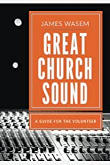 Great Church Sound: a guide for the volunteer Kindle Edition