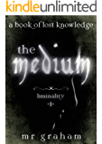 The Medium (Liminality Book 1)