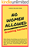 No Women Allowed: Breaking Barriers