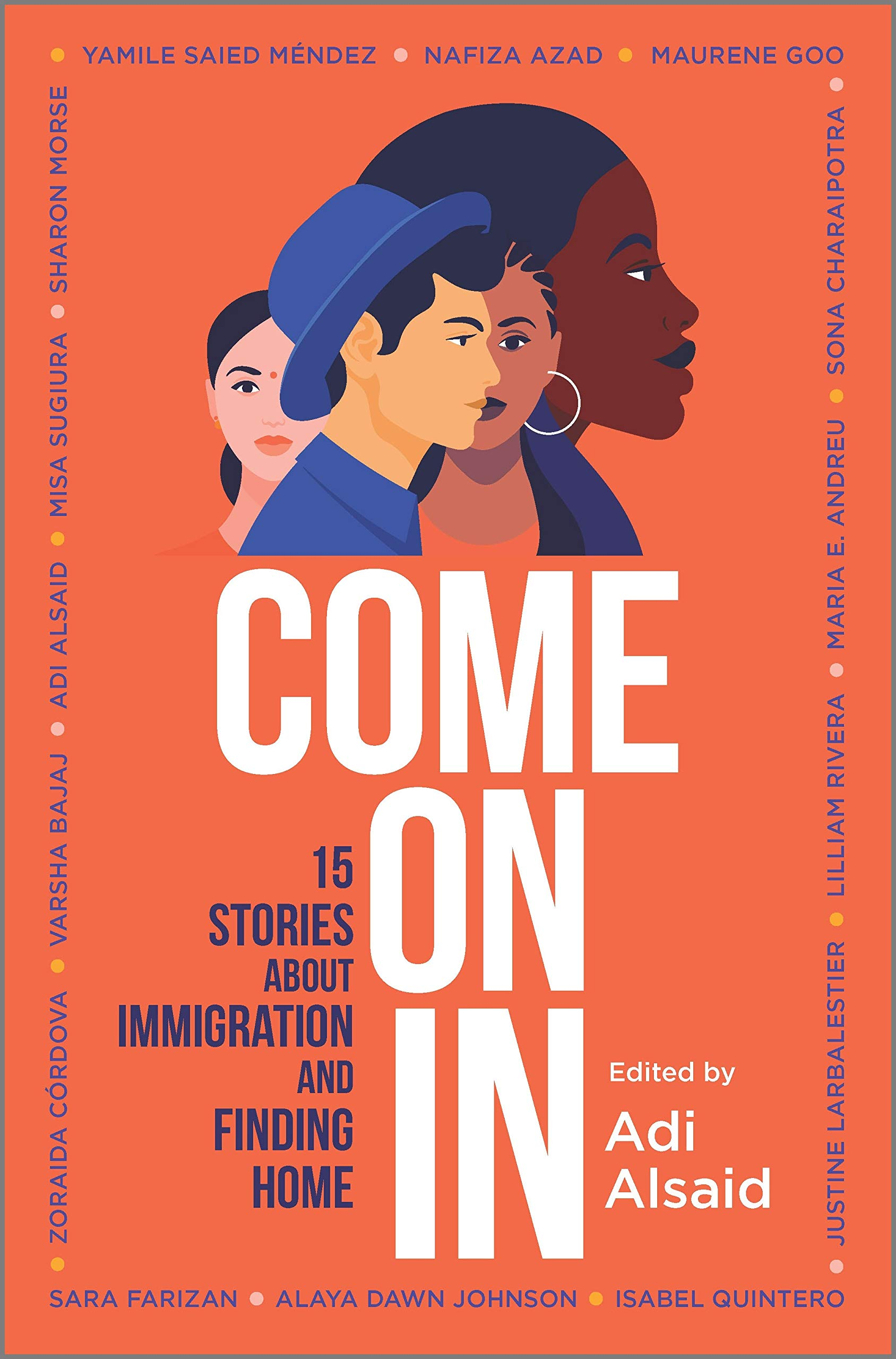 Amazon.com: Come On In: 15 Stories about Immigration and Finding Home  (9781335146496): Alsaid, Adi: Books