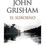 El soborno: Spanish-language edition of The Whistler (Spanish Edition)
