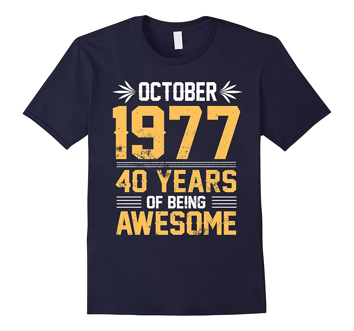Legends Born In October 1977 40 Years Old Of Being Awesome-BN