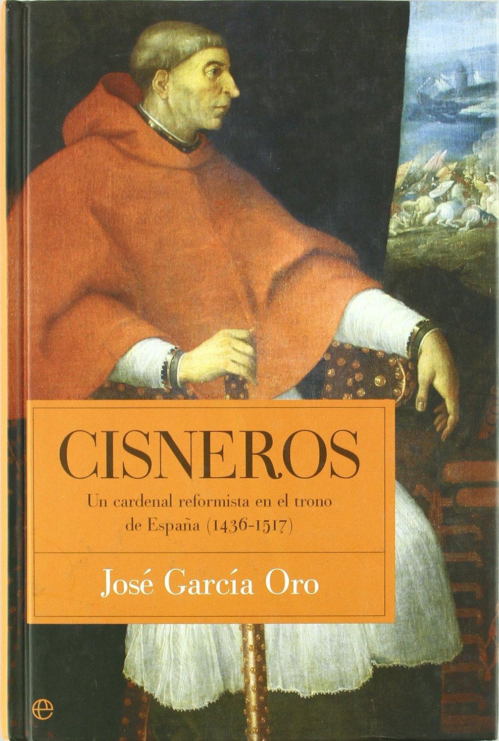 Cisneros. un cardenal reformista en el trono de España 1436-1517: Amazon.es: Garcia Oro, Jose: Libros