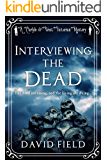 Interviewing The Dead: The dead are rising, and the living are dying... (Carlyle & West Victorian Mysteries Book 1)