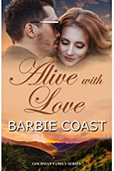 Alive with Love: Bryce and June (Goldman Family Book 3) Kindle Edition