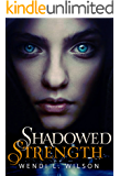 Shadowed Strength: Shadowed Series Book One