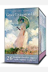 The Early Works of Grace Livingston Hill (26-in-1). Marcia Schuyler, Phoebe Deane, Miranda, The Best Man, Lo Michael and more!: Classic Christian Romance! Kindle Edition