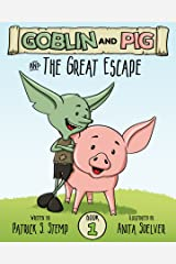The Great Escape (Goblin and Pig 1) Kindle Edition
