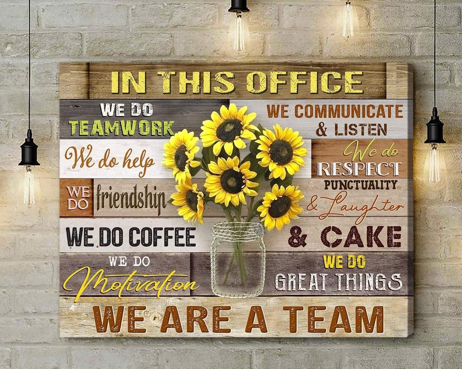 RosyyShop Sunflower in This Office We Do Teamwork We Do Help We Do Friendship We are A Team Satin Poster No Frame OR Canvas 0.75 Inch Print in US