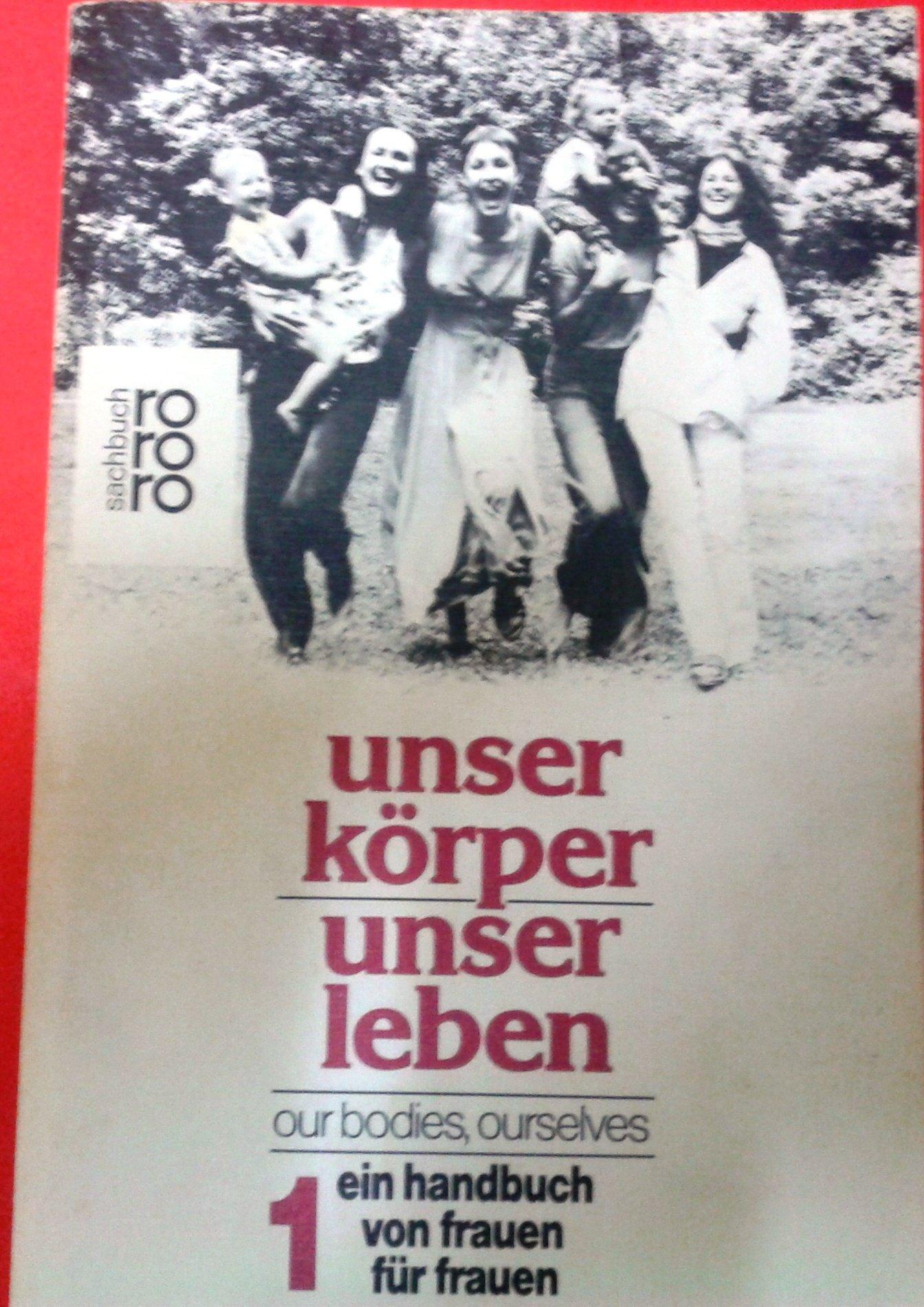 Unser Körper, unser Leben I (5381 967). Ein Handbuch von Frauen für Frauen.