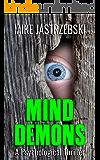 Mind Demons: A Psychological Thriller