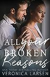All Your Broken Reasons