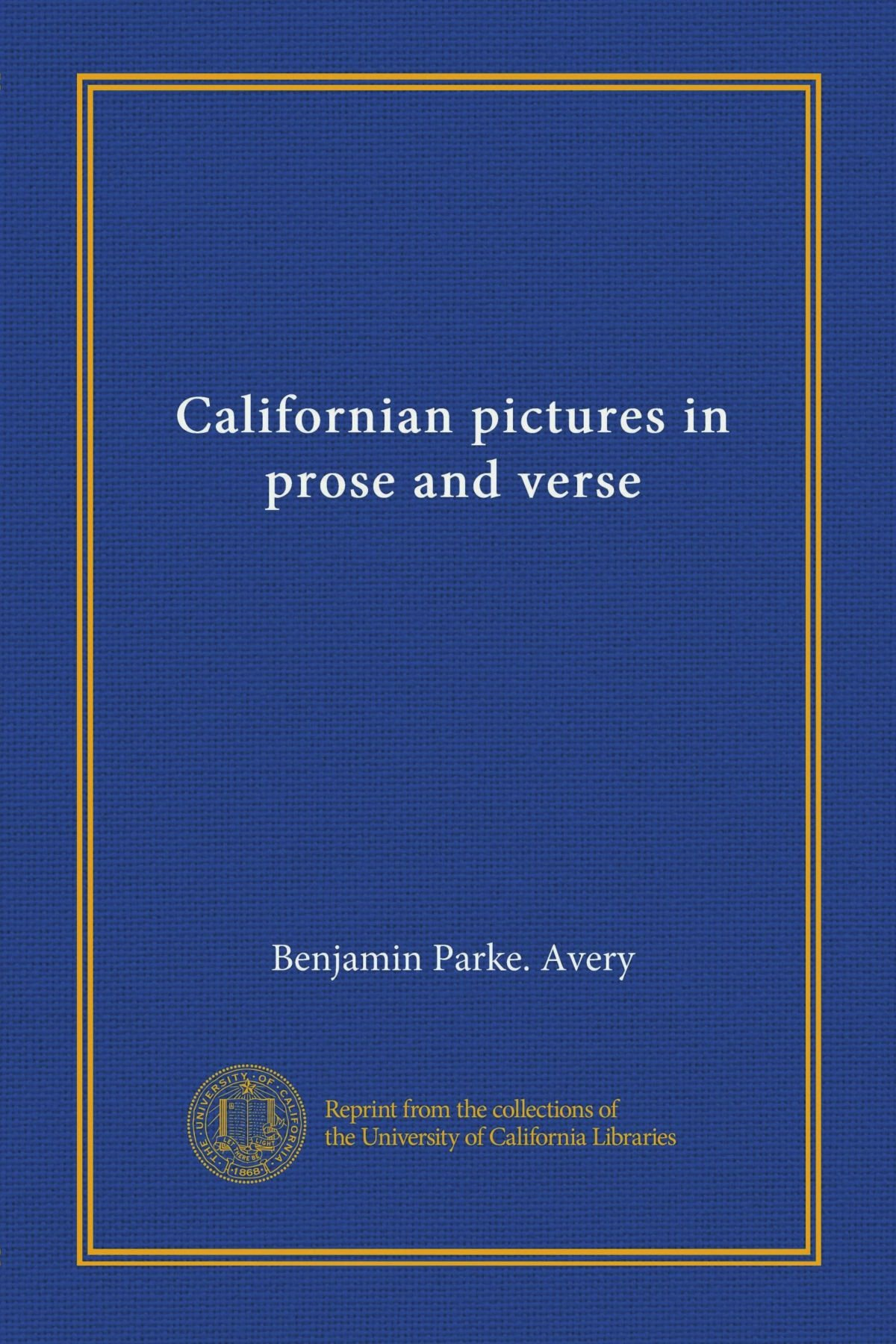 Download Californian pictures in prose and verse PDF