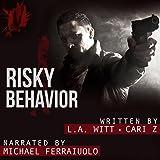 Risky Behavior: Bad Behavior, Book 1