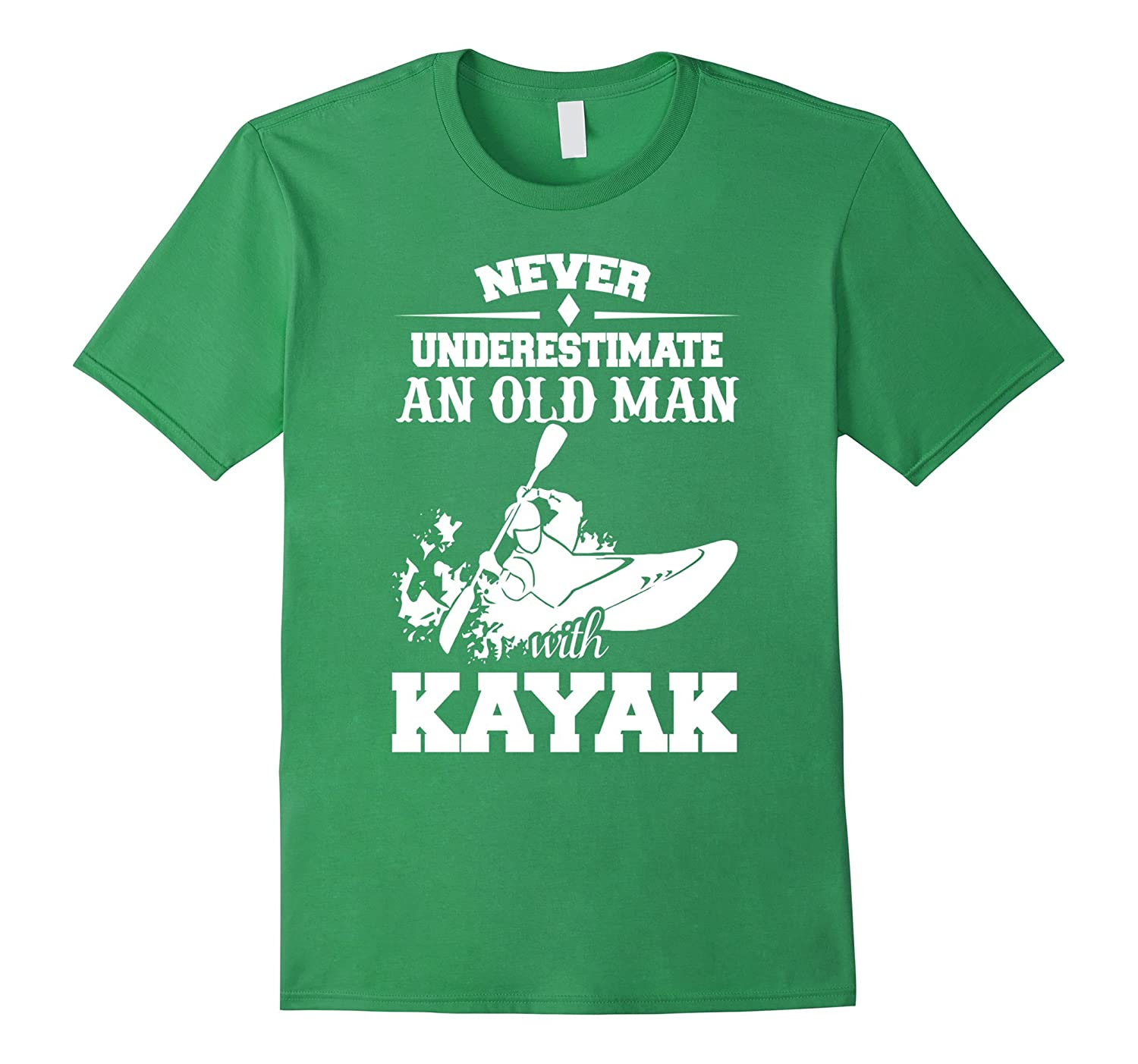 Funny Never Underestimate An Old Man With Kayak T-shirts
