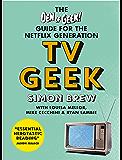 TV Geek: The Den of Geek Guide for the Netflix Generation