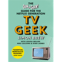 TV Geek: The Den of Geek Guide for the Netflix Generation