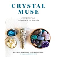 Crystal Muse: Everyday Rituals to Tune in to the Real You