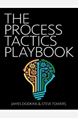 The Process Tactics Playbook Kindle Edition