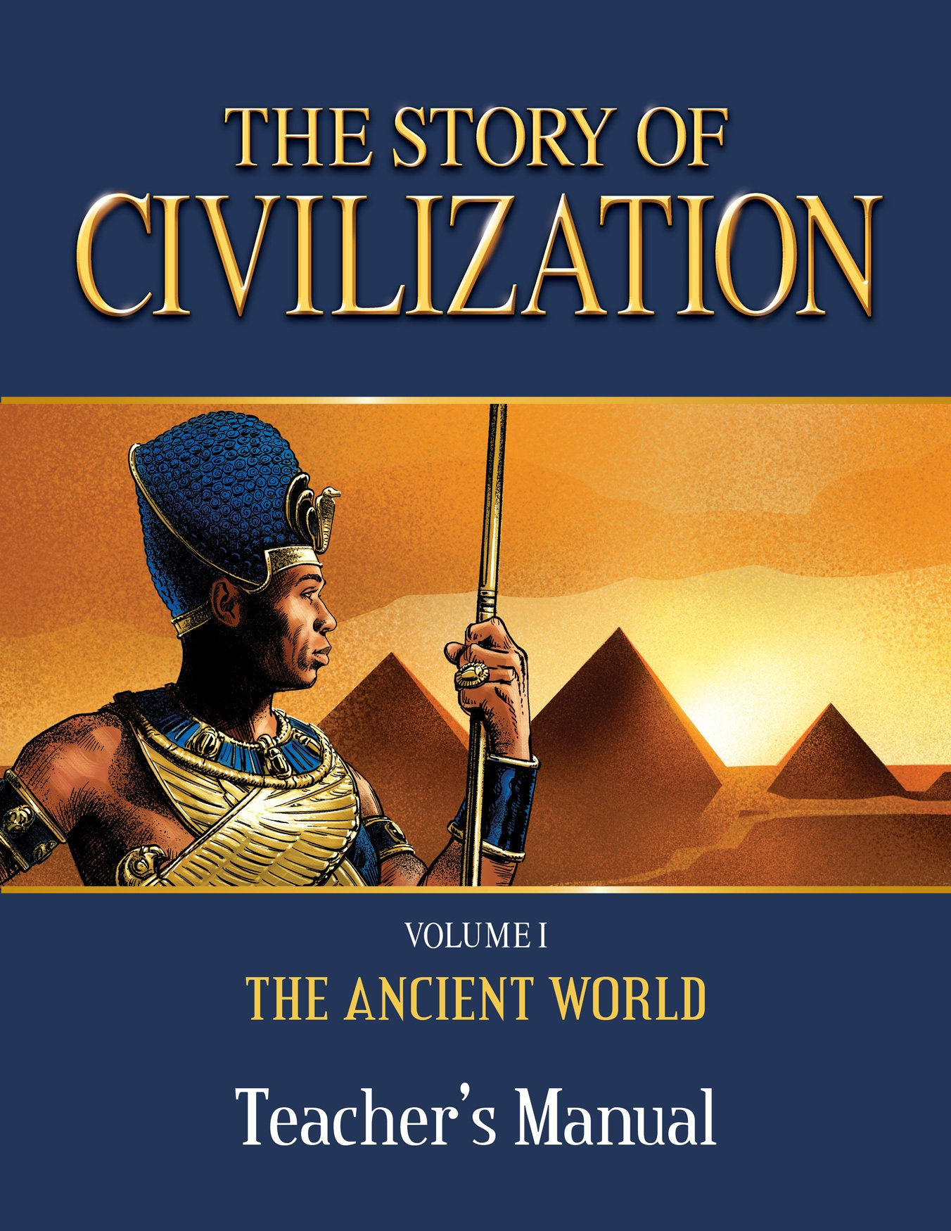 The Story of Civilization Teacher's Manual: VOLUME I - The Ancient World