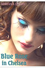 Blue Rose In Chelsea Kindle Edition