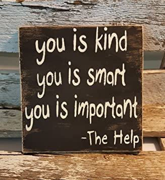 Amazoncom Ruskin352 You Is Kind You Is Smart You Is Important The