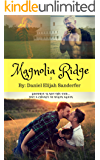 Magnolia 3: Goodbye is not the end, but a chance to begin again (Stories from Magnolia Ridge)