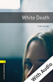 White Death - With Audio Level 1 Oxford Bookworms Library: 400 Headwords