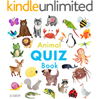 Animal Quiz Book: A Fun Guessing Game for 3-5 Year Olds (Books for Curious Kids Book 1)