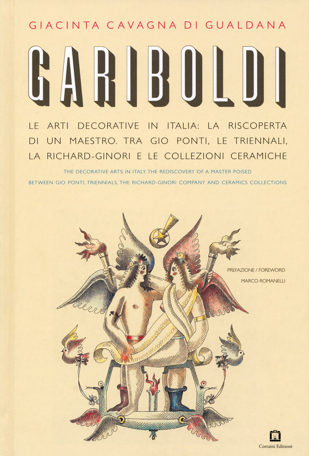 Download Gariboldi: The Decorative Arts in Italy: The Rediscovery of a master Poised between Gio Ponti, Triennals, the Richard-Ginori Company and Ceramics Collections PDF