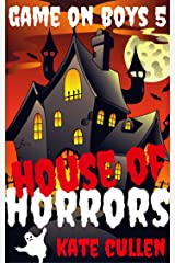 Game on Boys 5: House of Horrors Kindle Edition